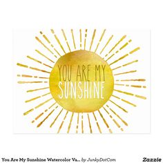You Are My Sunshine Watercolor Valentine Quote Postcard Jan 9 2017 #junkydotcom #zazzle  8x