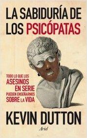 La sabiduría de los psicópatas | Planeta de Libros