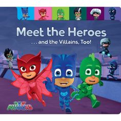 PJ Masks ~  Meet the Heros ... and the Villians, Too! ~  Maggie Testa