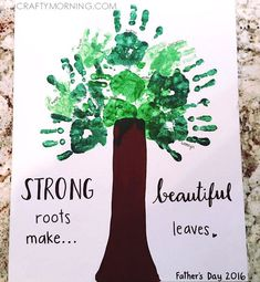 Strong Roots Make Beautiful Leaves Handprint Art - Cute Father's Day craft/gift idea from the kids! Crafty Morning