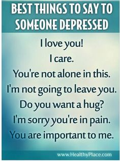 Best Things to Say to Someone Who is #Depressed #Depression #MentalHealth #MentalIllness #DisabilityNinjas