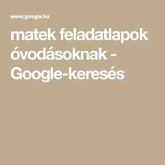 matek feladatlapok óvodásoknak - Google-keresés