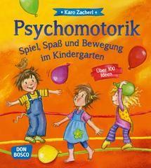 Psychomotorik. Spiel, Spaß und Bewegung im Kindergarten.  Kinder hüpfen vor Freude und trampeln vor Wut. Was sie im Innern bewegt, drückt ihr Körper durch Bewegung aus. Die Psychomotorik nutzt dieses Wechselspiel von innerer Bewegtheit und äußerer Bewegung, um Kinder in ihrer emotionalen Entwicklung zu fördern. Karo Zacherl stellt in ihrem Spielebuch über 100 ganzheitliche Übungen und Spiele vor, die den Kindern dabei helfen, ein positives Selbstkonzept zu entwickeln. | Don Bosco Medien