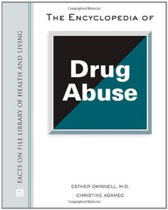 The Encyclopedia of Drug Abuse (Facts on File Library of Health & Living) « Library User Group