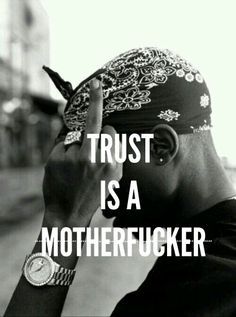 #2pac #Amen #Trust #Motherfucker
