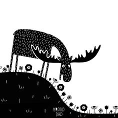 """Oh, you like these flowers?"" Cute #moose children illustration in #black and white / monochrome animal drawing for kids by Proud Dad"