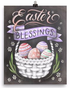 Easter Blessings Chalkboard Art Print. Featuring hand drawn Easter eggs in a white, simple woven basket. Gorgeous design.