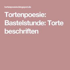Tortenpoesie: Bastelstunde: Torte beschriften