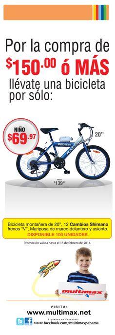 Por la compra de $150.00 ó más llévate una bicicleta por sólo $69.97 (precio regular $139.97) www.multimax.net