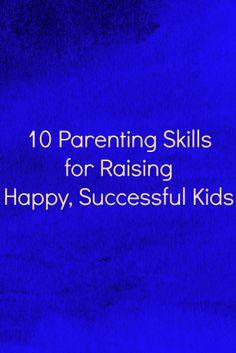 10 Parenting Skills for Raising Happy, Successful Kids   www.sayplease.com