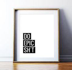 "Wall Decor Motivational Quote ""Do Epic Sh*t"" Printable Art Poster – Home Decor Inspirational Quote Wall Art Digital Print *INSTANT DOWNLOAD*"