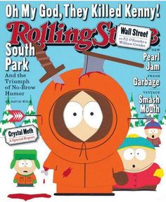 I remember this RSI cover! Rolling Stone Magazine Cover, South Park Funny, Style South Park, Goth Kids, My Magazine, Magazine Covers, Best Cartoons Ever, It's Going Down, Tv Land