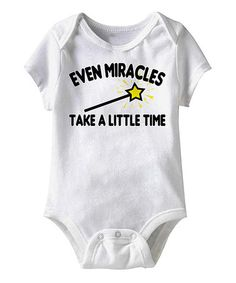 Look what I found on #zulily! White \'Even Miracles Take a Little Time\' Bodysuit - Infant by Happy Soul #zulilyfinds