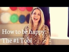 How To Be Happy: The #1 Tool
