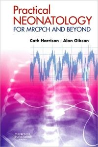 Practical Neonatology: for MRCPCH and Beyond  Author : Cath Harrison and Alan Gibson  ISBN : 9780443070709  Cover Type : Soft cover  Pages : 320  Pub. Date : January 1900  Publisher : Churchill Livingstone   Shipping Weight : 0.500kg