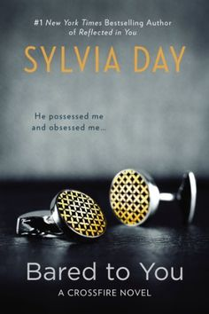 Bared to You: A Crossfire Novel by Sylvia Day,