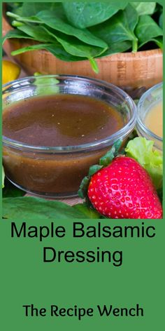 Maple balsamic dressing- 5 minutes to Wow! This is an excellent all around dressing. Use it on a spinach salad with bacon, grilled chicken and strawberries!