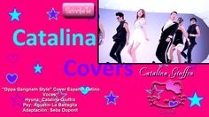 ♪Oppa Gangnam Style Cover Español Latino ♫ feat Hyuna Version♥