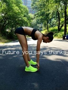 Future you says thanks (spied on Tumblr) - my favourite saying to overcome procrastination for anything! Exercise... study... On a fashion note, I love black activewear with neon accents!