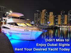 Renting your desired yacht to enjoy the beauty of the country and make it your bestmemory and acquire the help of skillful guidance of Yacht Rental Dubai.