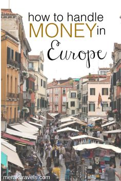 After many adventures around Europe, I have come to the best six tips for  using money while in Europe.