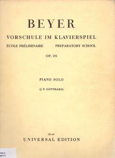 BEYER, Ferdinand. Vorschule im klavierspiel. École préliminaire. Preparatory school. Op.101. Piano solo. Universal Edition.