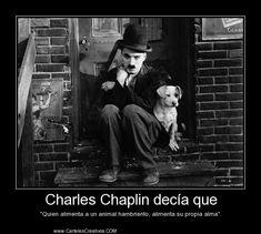 Charles Chaplin decía que - Carteles Creativos - Desmotivaciones
