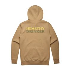 Healthy Drinker Double-Sided Embroidery Tan Hoodie Team AS Colour Stencil 5102 Back - Moonshine Hoodies,Funny Drinking Hoodies,Alcohol Hoodies,Alcohol Clothing,Funny Drinking Quotes,Funny Drinking Memes,Embroidery Hoodies,Typographic Hoodies,Graphic Hoodies,Alco Tops,Drunk,High-Proof,Marvin Popcorn Sutton,Moonshiners,White Whiskey,Mountain Dew,Hooch,Liquor,Ole Smoky,Everclear,Cheers,Skål,Prost,Proost,Tchin,Santé,Cin Cin,Salute,Na Zdrowie,Fire In The Hole,Shirts,Sweatshirts