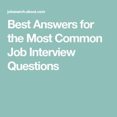 Best Answers for the Most Common Job Interview Questions