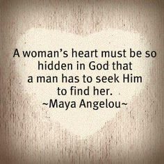 A Woman's Heart Must Be so Hidden in God That a Man Has to Seek Him to Find Her