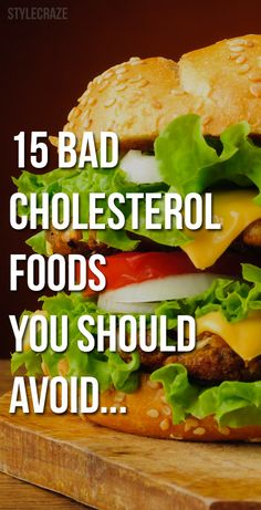15 Natural Ways To Lower Your Cholesterol + Diet Tips The reason most of us have health issues is we don't know what are the foods we shouldn't be eating. Here's a list of 15 bad cholesterol foods you should avoid. Read on to know Low Cholesterol Diet Plan, Lower Cholesterol Naturally, Lower Your Cholesterol, Cholesterol Levels, Foods That Reduce Cholesterol, Low Cholesterol Recipes Dinner, High Cholesterol Symptoms, What Causes High Cholesterol, Foods To Avoid