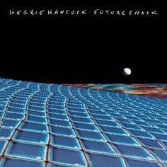 Herbie Hancock - Future Shock (Vinyl, LP, Album) at Discogs Herbie Hancock Albums, Radios, Jazz Blues, Music Download, Music Albums, Top Albums, Rock, Album Covers, Cool Things To Buy