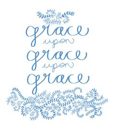 Image result for grace upon grace images