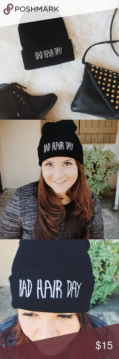 Bad Hair Day Beanie Adorable black beanie with white writing. Perfect for those bad hair days in fall and winter.  NWOT Accessories Hats