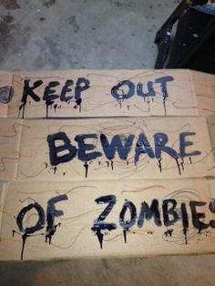 Warning signs for Zombie party.