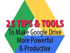 25 tips and tools to make Google Drive more powerful and productive