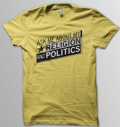 RELIGION AND POLITICS TEE by Unlawful Assembly // haha. nice.