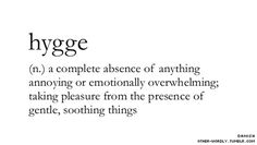 """The Danish """"hygge"""" one of the hardest thing for aDane to explain but I will give it a try.  In Denmark we have this Word that we use in different kind of situations, the Word is Hyggeor Hyg..."""