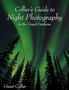 Collier's Guide to Night Photography in the Great Outdoors is a great book/ebook for anyone who is looking to learn more about night landscape and night sky photography