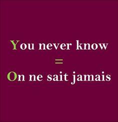 On be sait jamais = You never know #french #français