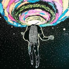 """""""I have galaxies inside my head. Stop telling me to keep it inside."""""""