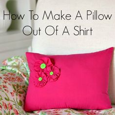 This is a genius idea to make a pillow out of a shirt. It already has a button closure ready sewn for the back of your pillow.