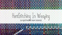 A few people asked, after my post about the Colour Shifting Scarf, if I could share a tutorial on how I hemstitch my ends. I am by no means a weaving pro, so how I do it may not even be the 'right'…