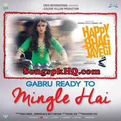 Gabru Ready To Mingle Hai Songs Mp3 Download Happy Bhag Jayegi   Download Link :: http://songspkhq.com/gabru-ready-to-mingle-hai-songs-mp3-download-happy-bhag-jayegi/