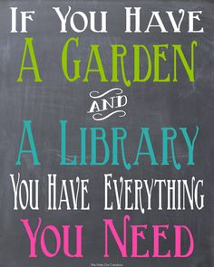 "Pink Polka Dot Creations:  Thursday's Thought-""If you have a Garden and a Library you have everything you need.""  Free Printable."