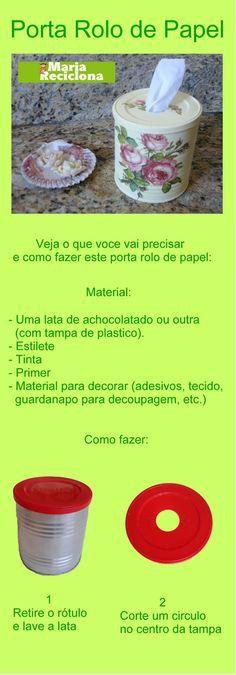 Reciclando latas: um porta rolo de papel por perto pode ser muito útil.