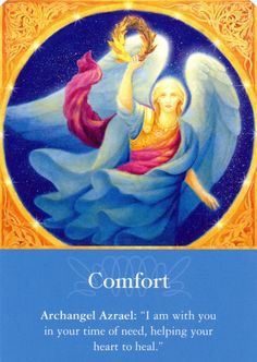 "Daily Inspirational Message 7/15/2014 Comfort, Archangel Azrael: ""I am with you in your time of need, helping your heart to heal."" Read entire message http://www.soulfulheartreadings.com/daily-inspirational-angel-messages/comfort/"