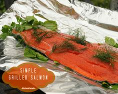 Simple Grilled Salmon, one of Kitchen Parade's Best Recipes of 2013