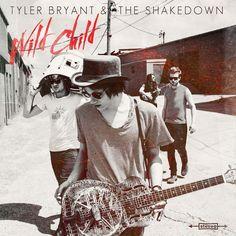 Tyler Bryant & The Shakedown - Wild Child