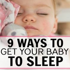 Wondering how to get your newborn baby to sleep? Here are 9 ways to get your little one right to sleep. Helpful tips and routines to get that baby to sleep.